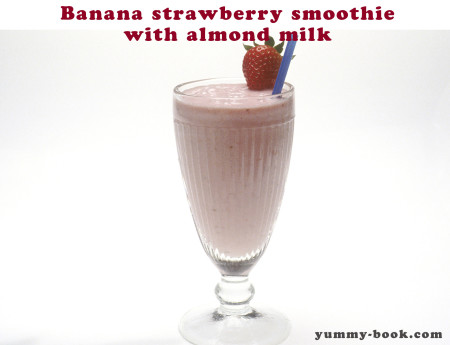 Banana strawberry smoothie with almond milk